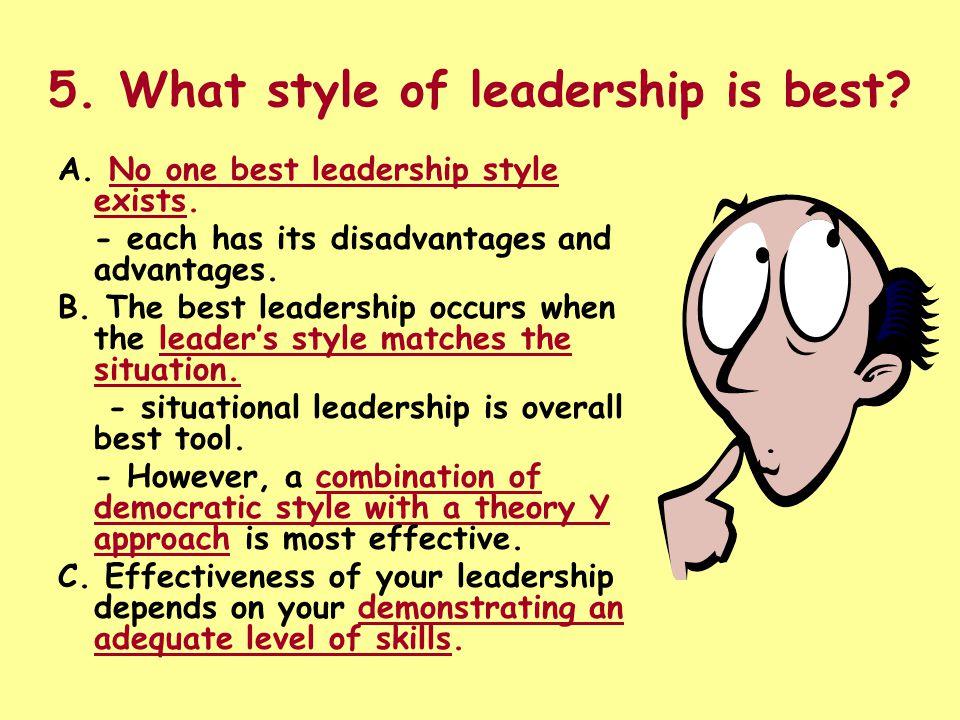 5.Best Leadership Style Cont. D.