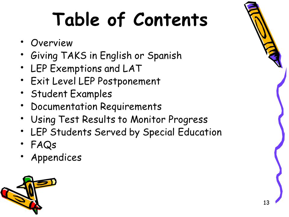 13 Table of Contents Overview Giving TAKS in English or Spanish LEP Exemptions and LAT Exit Level LEP Postponement Student Examples Documentation Requ