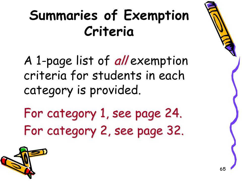 65 Summaries of Exemption Criteria all A 1-page list of all exemption criteria for students in each category is provided. For category 1, see page 24.