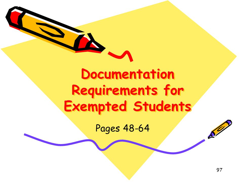 Documentation Requirements for Exempted Students Pages 48-64 97