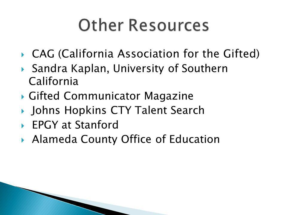  CAG ( California Association for the Gifted)  Sandra Kaplan, University of Southern California  Gifted Communicator Magazine  Johns Hopkins CTY T