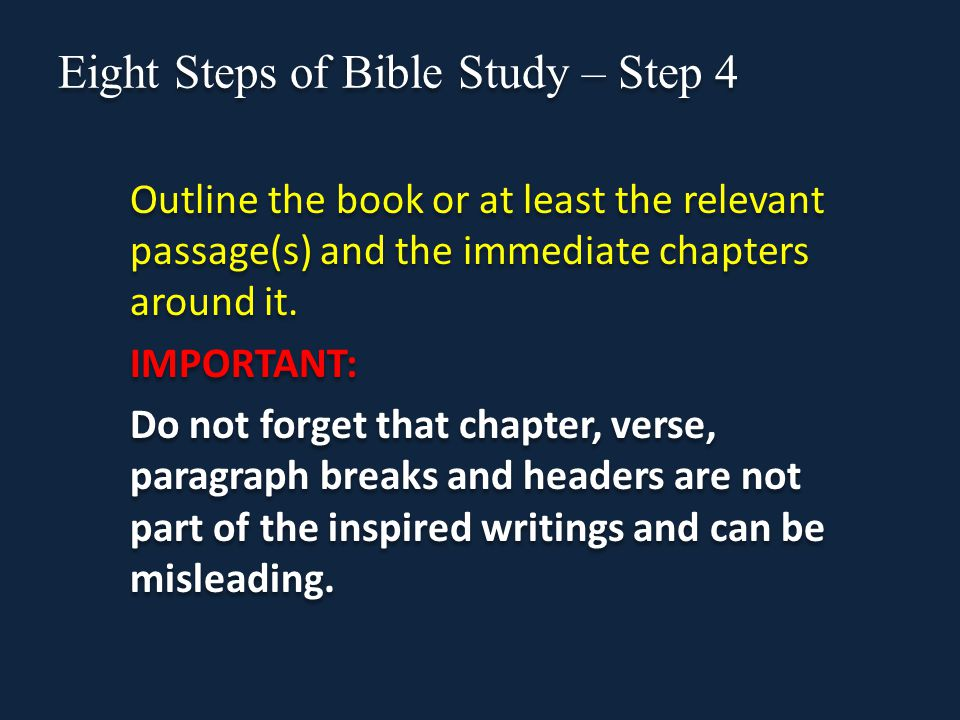 Eight Steps of Bible Study – Step 4 Outline the book or at least the relevant passage(s) and the immediate chapters around it.