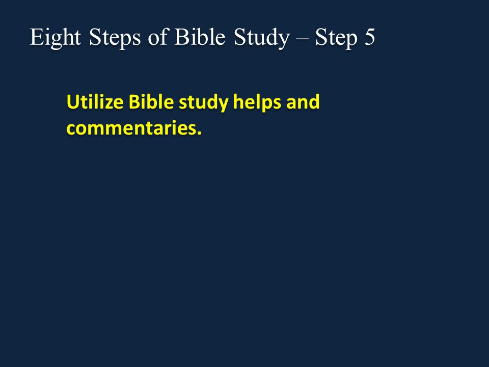Eight Steps of Bible Study – Step 5 Utilize Bible study helps and commentaries.