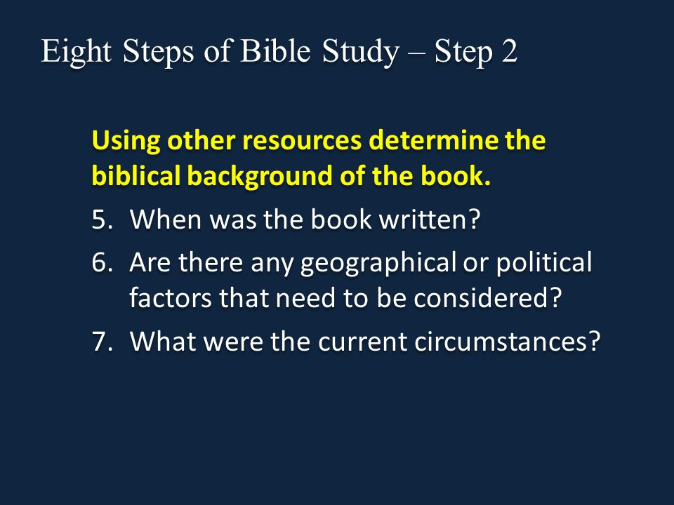 Eight Steps of Bible Study – Step 2 Using other resources determine the biblical background of the book.