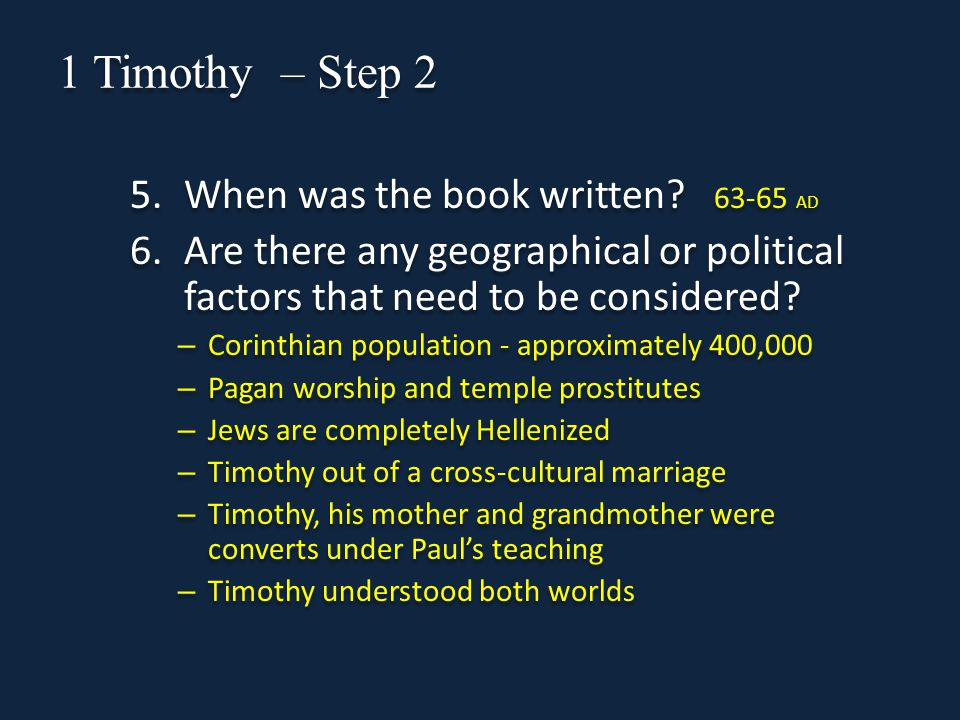 1 Timothy – Step 2 5.When was the book written.