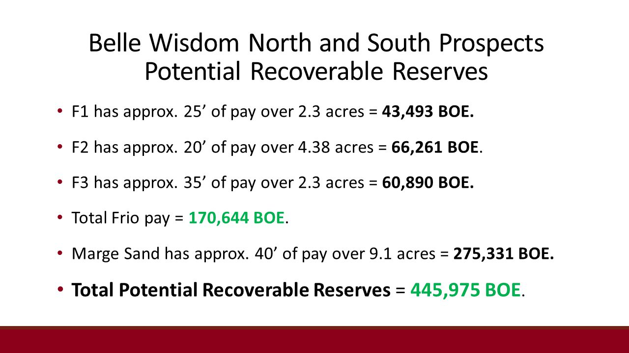 Belle Wisdom North and South Prospects Potential Recoverable Reserves F1 has approx.