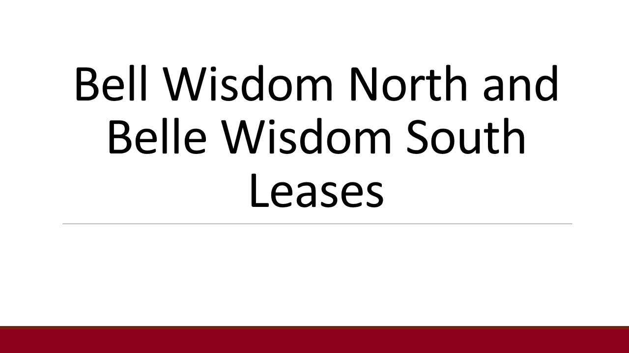 Bell Wisdom North and Belle Wisdom South Leases
