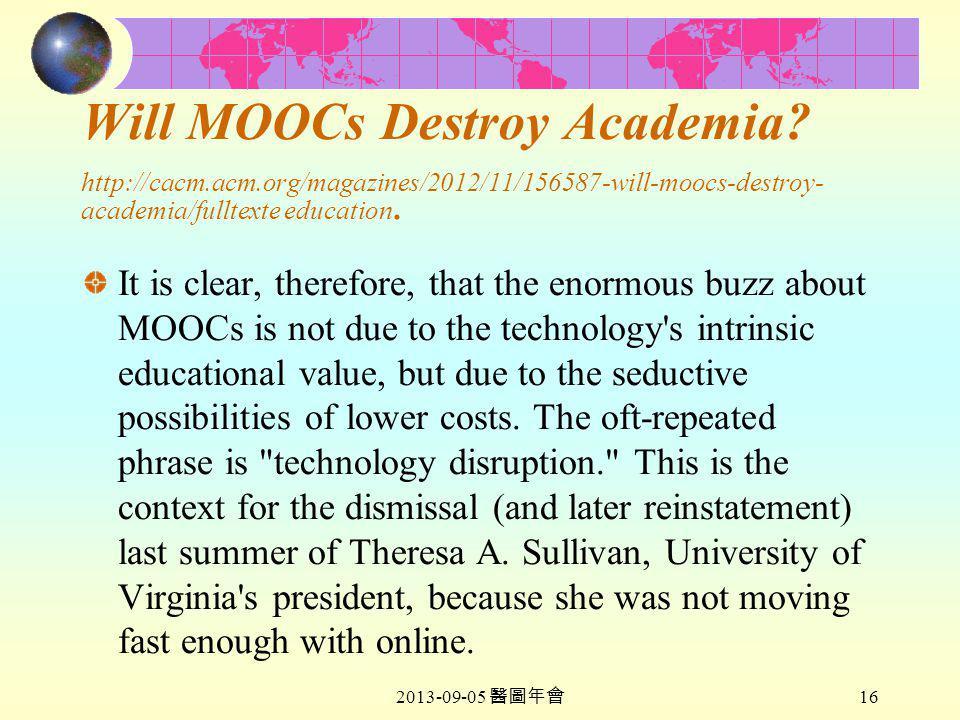 2013-09-05 醫圖年會 16 Will MOOCs Destroy Academia.
