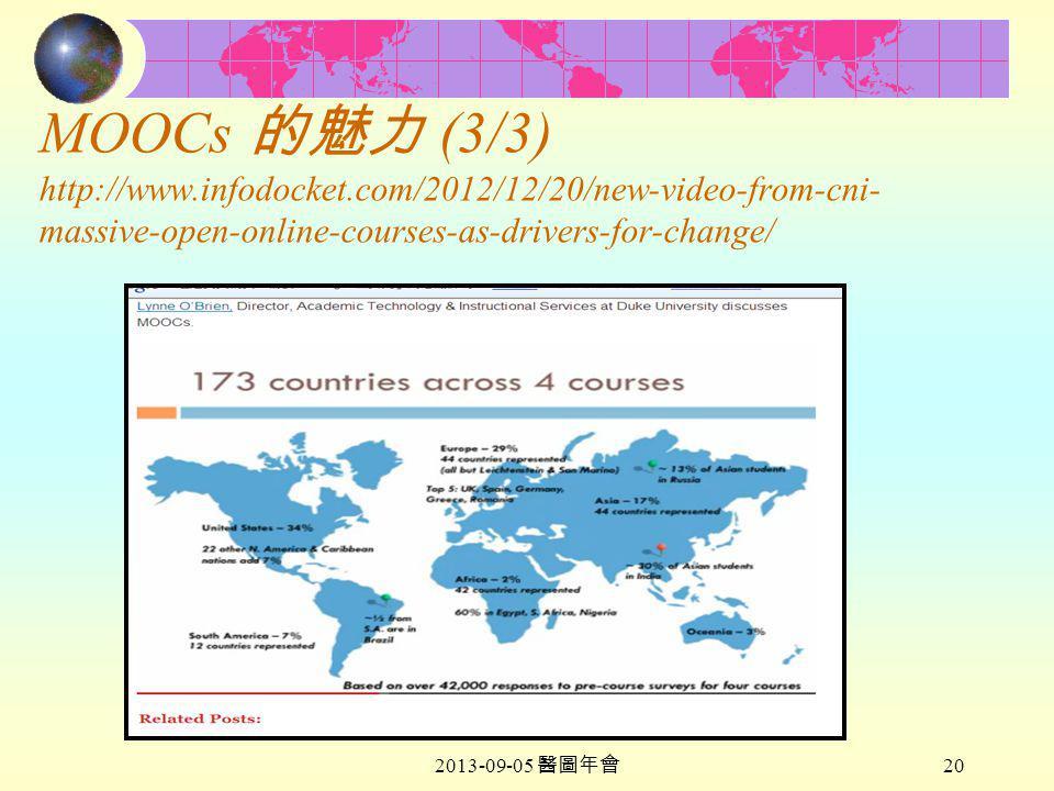 2013-09-05 醫圖年會 20 MOOCs 的魅力 (3/3) http://www.infodocket.com/2012/12/20/new-video-from-cni- massive-open-online-courses-as-drivers-for-change/