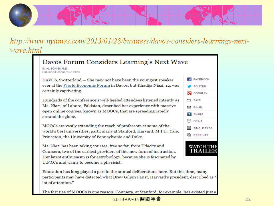 2013-09-05 醫圖年會 22 http://www.nytimes.com/2013/01/28/business/davos-considers-learnings-next- wave.html