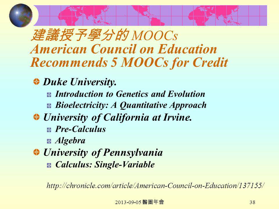 2013-09-05 醫圖年會 38 建議授予學分的 MOOCs American Council on Education Recommends 5 MOOCs for Credit Duke University.