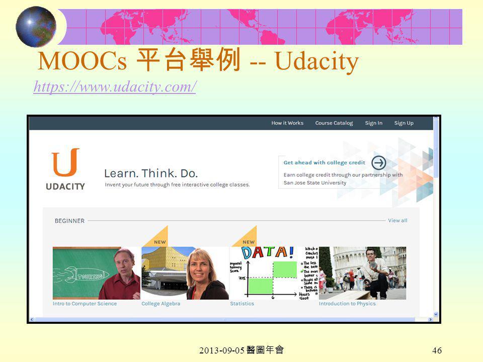 2013-09-05 醫圖年會 46 MOOCs 平台舉例 -- Udacity https://www.udacity.com/ https://www.udacity.com/