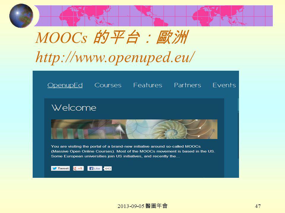 2013-09-05 醫圖年會 47 MOOCs 的平台:歐洲 http://www.openuped.eu/