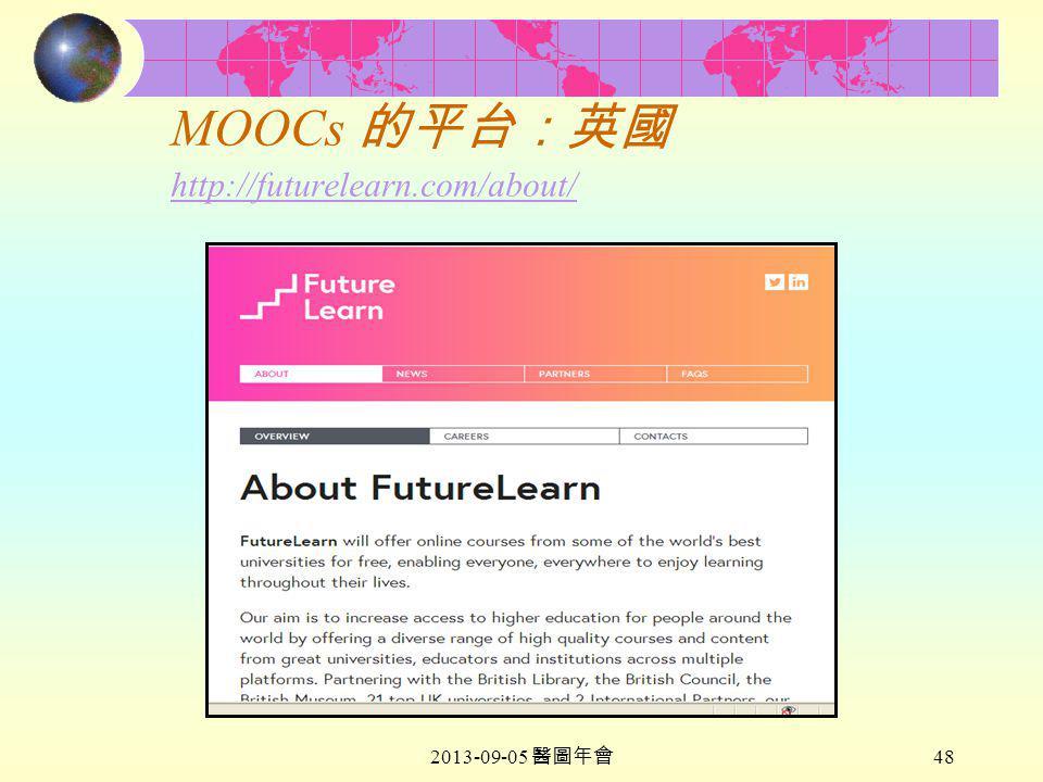 2013-09-05 醫圖年會 48 MOOCs 的平台:英國 http://futurelearn.com/about/ http://futurelearn.com/about/