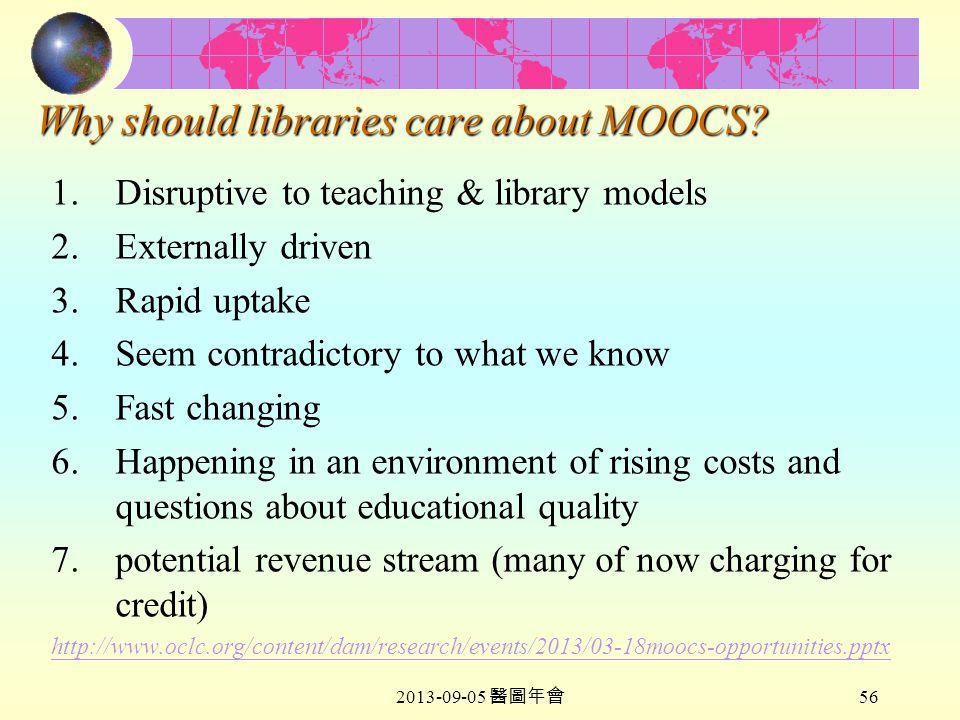 2013-09-05 醫圖年會 56 Why should libraries care about MOOCS.