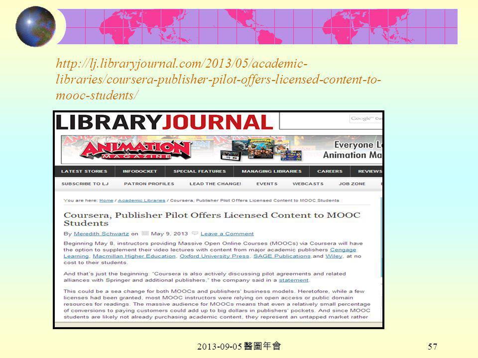 2013-09-05 醫圖年會 57 http://lj.libraryjournal.com/2013/05/academic- libraries/coursera-publisher-pilot-offers-licensed-content-to- mooc-students/