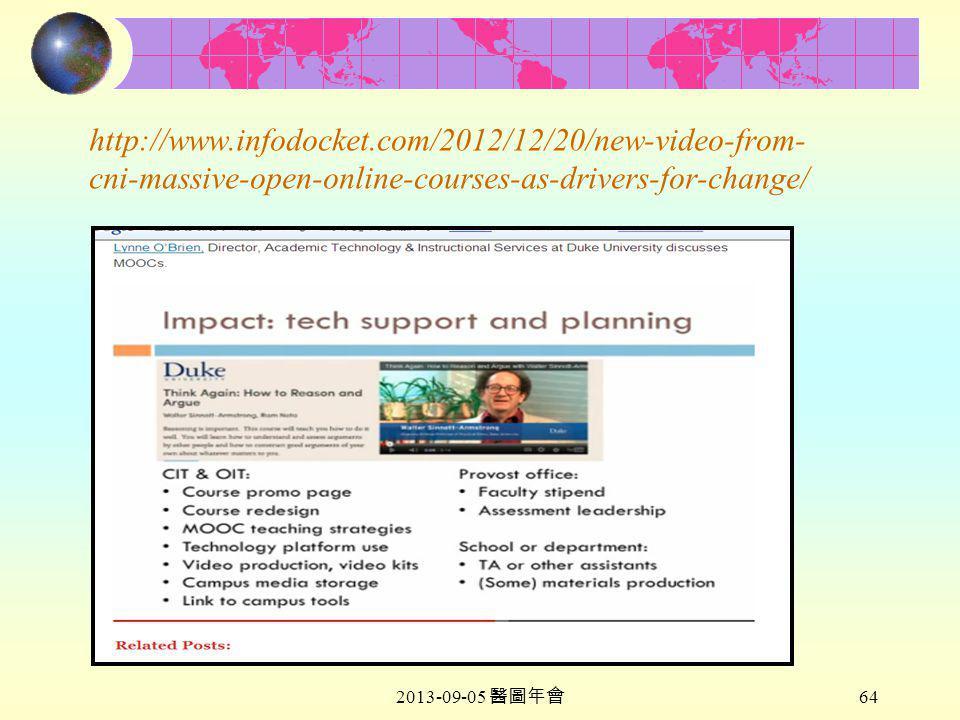 2013-09-05 醫圖年會 64 http://www.infodocket.com/2012/12/20/new-video-from- cni-massive-open-online-courses-as-drivers-for-change/
