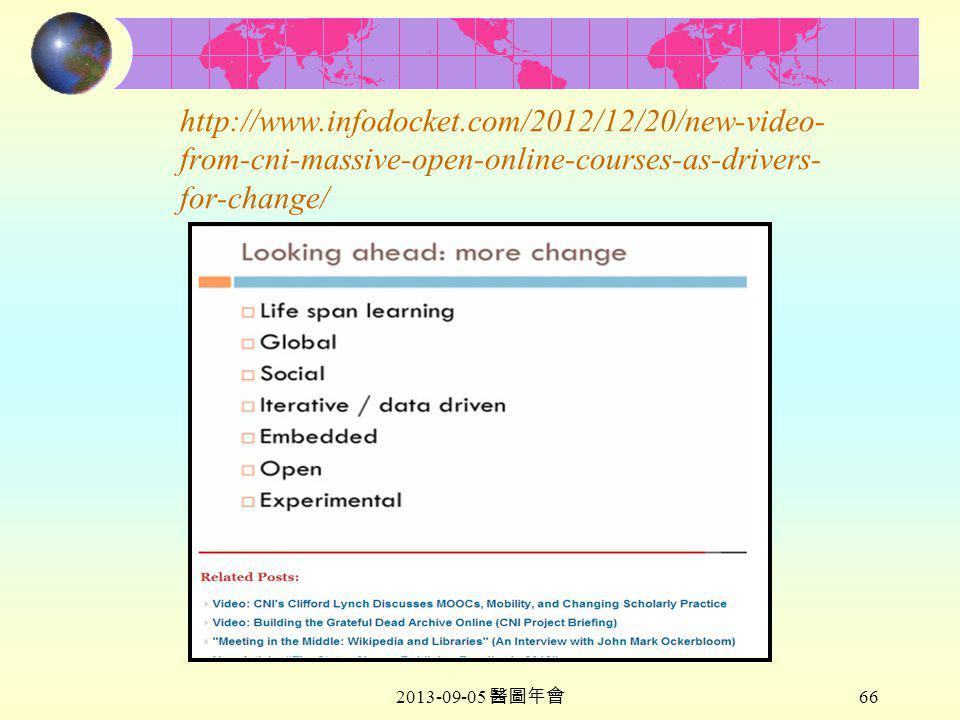 2013-09-05 醫圖年會 66 http://www.infodocket.com/2012/12/20/new-video- from-cni-massive-open-online-courses-as-drivers- for-change/