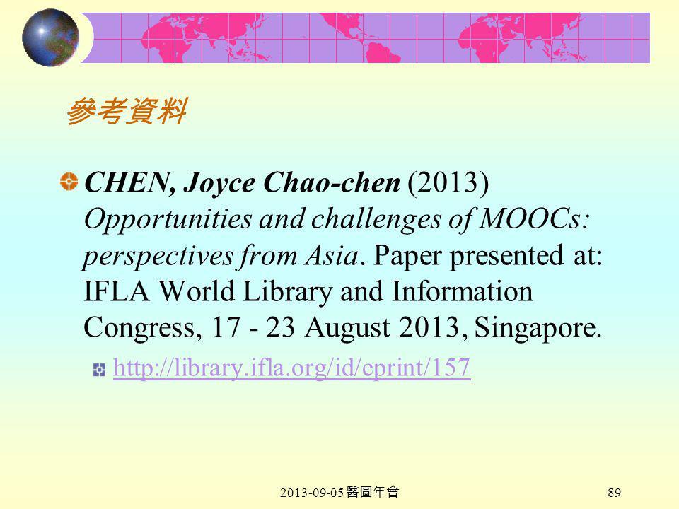 2013-09-05 醫圖年會 89 參考資料 CHEN, Joyce Chao-chen (2013) Opportunities and challenges of MOOCs: perspectives from Asia.