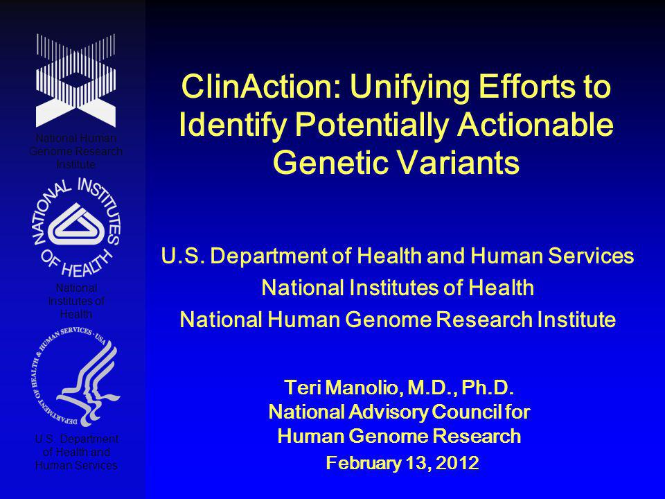 ClinAction: Unifying Efforts to Identify Potentially Actionable Genetic Variants National Human Genome Research Institute National Institutes of Health U.S.