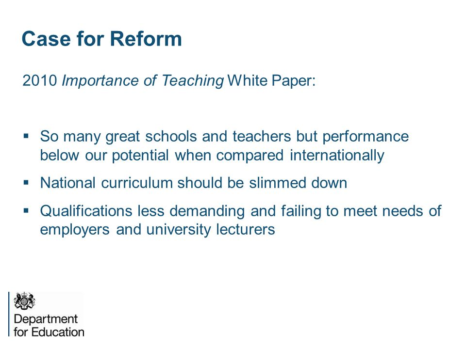 Case for Reform 2010 Importance of Teaching White Paper:  So many great schools and teachers but performance below our potential when compared intern