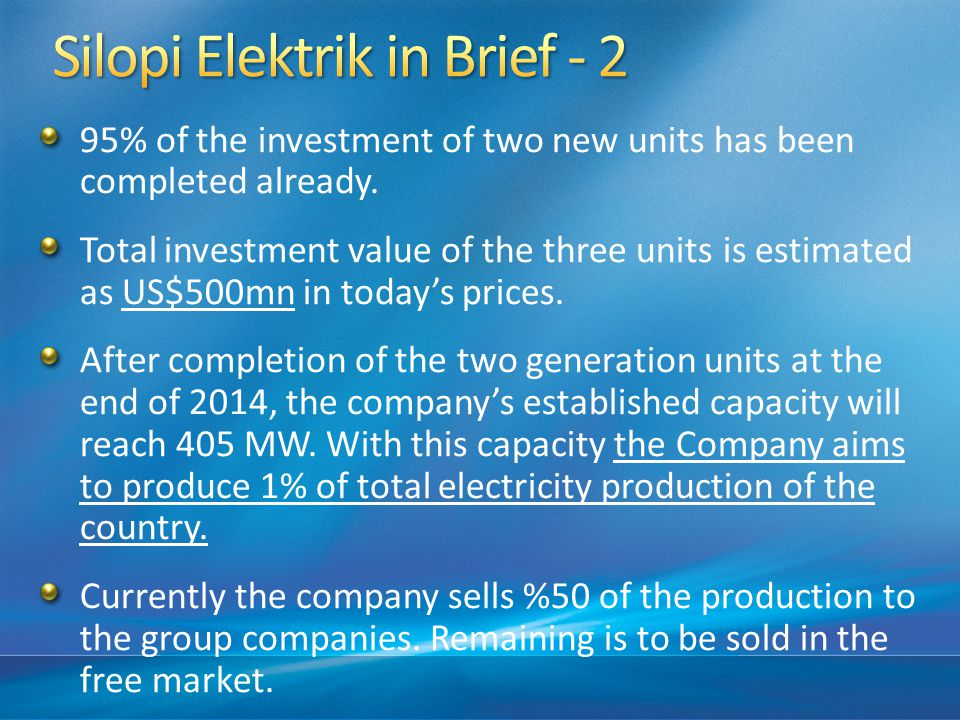 95% of the investment of two new units has been completed already.