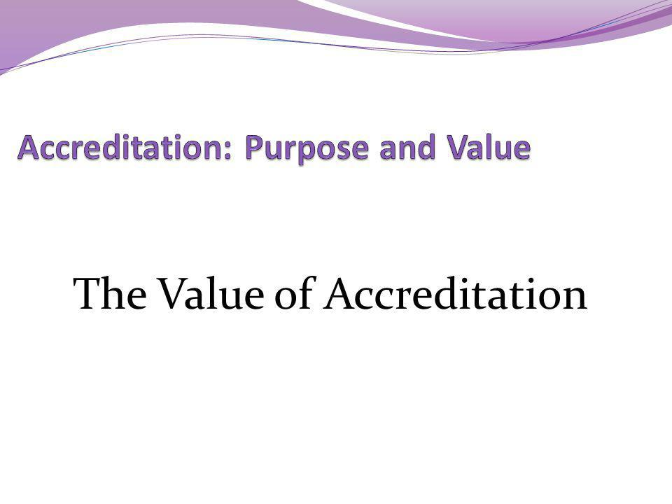 The Purpose of Dual Accreditation: To be measured against both American and International standards.
