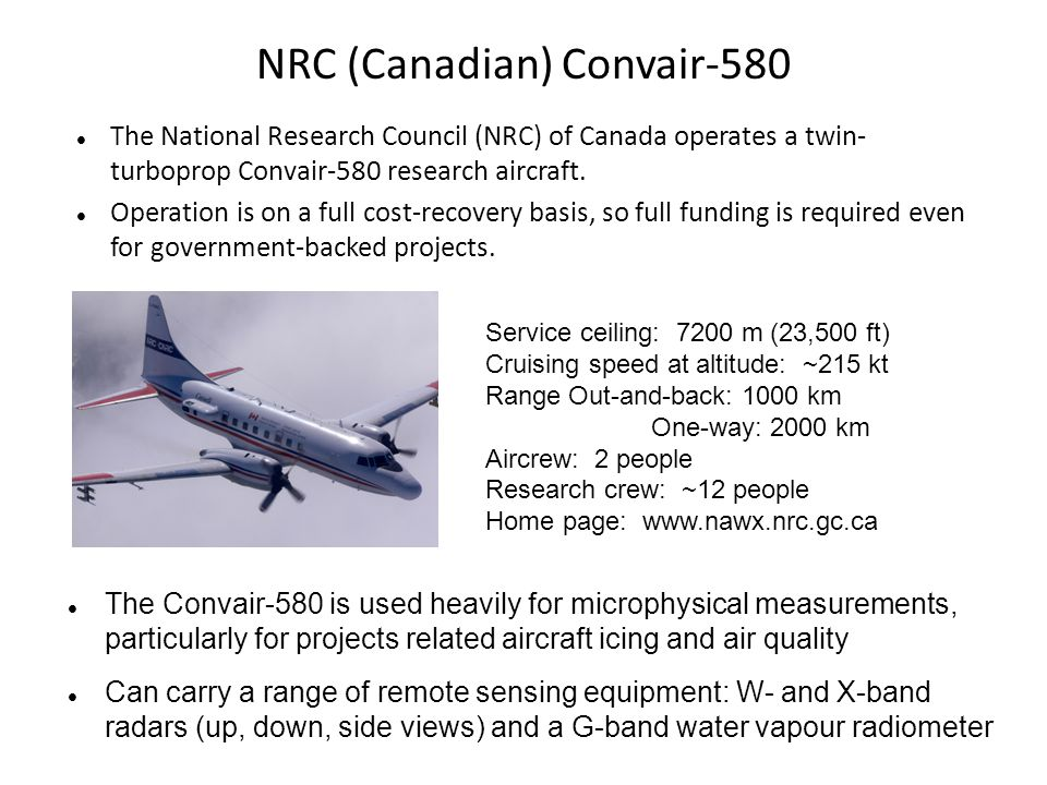 NRC (Canadian) Convair-580 The National Research Council (NRC) of Canada operates a twin- turboprop Convair-580 research aircraft.