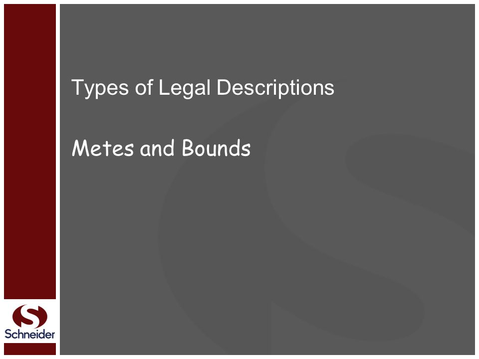 Types of Legal Descriptions Metes and Bounds