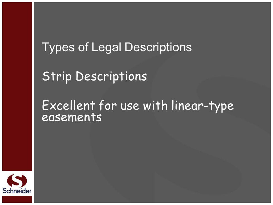 Types of Legal Descriptions Strip Descriptions Excellent for use with linear-type easements