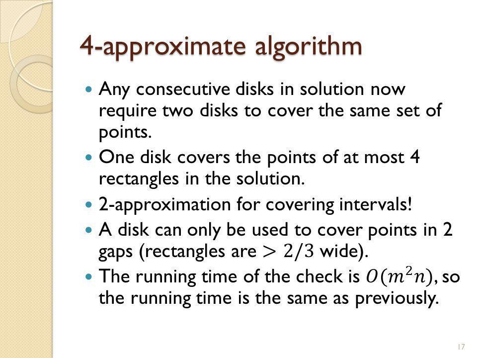 4-approximate algorithm 17