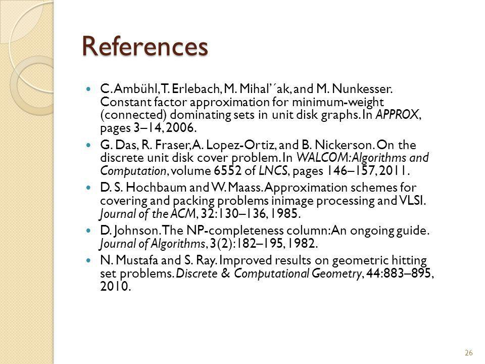 References C. Ambühl, T. Erlebach, M. Mihal'´ak, and M.