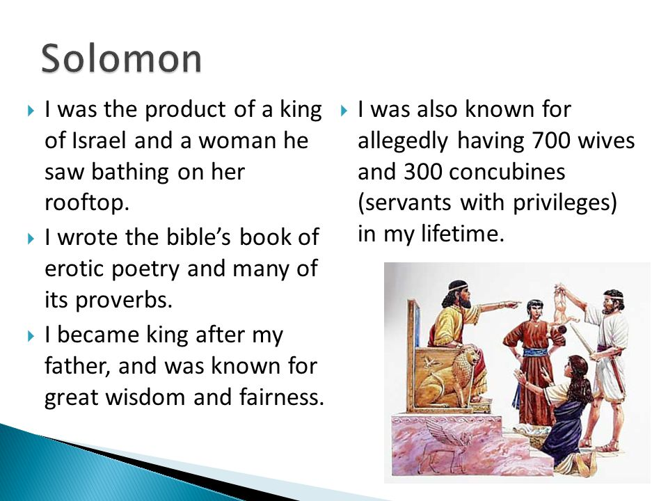  I was the product of a king of Israel and a woman he saw bathing on her rooftop.