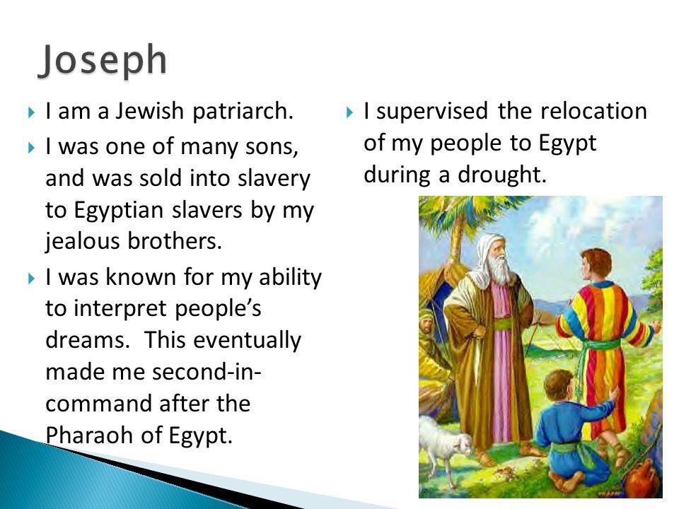  I am a Jewish patriarch.