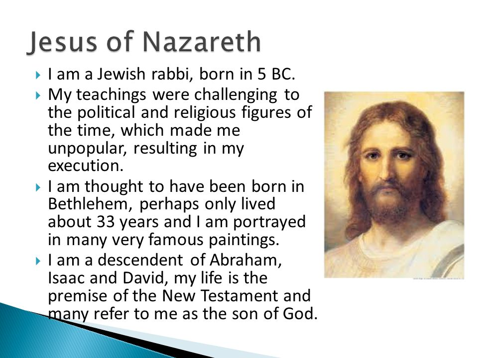  I was born about 600 years after Jesus' death.