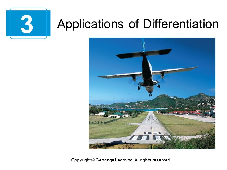 3 Copyright © Cengage Learning. All rights reserved. Applications of Differentiation
