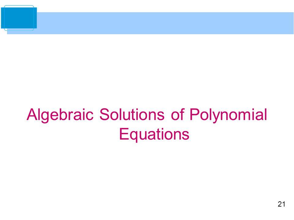 21 Algebraic Solutions of Polynomial Equations