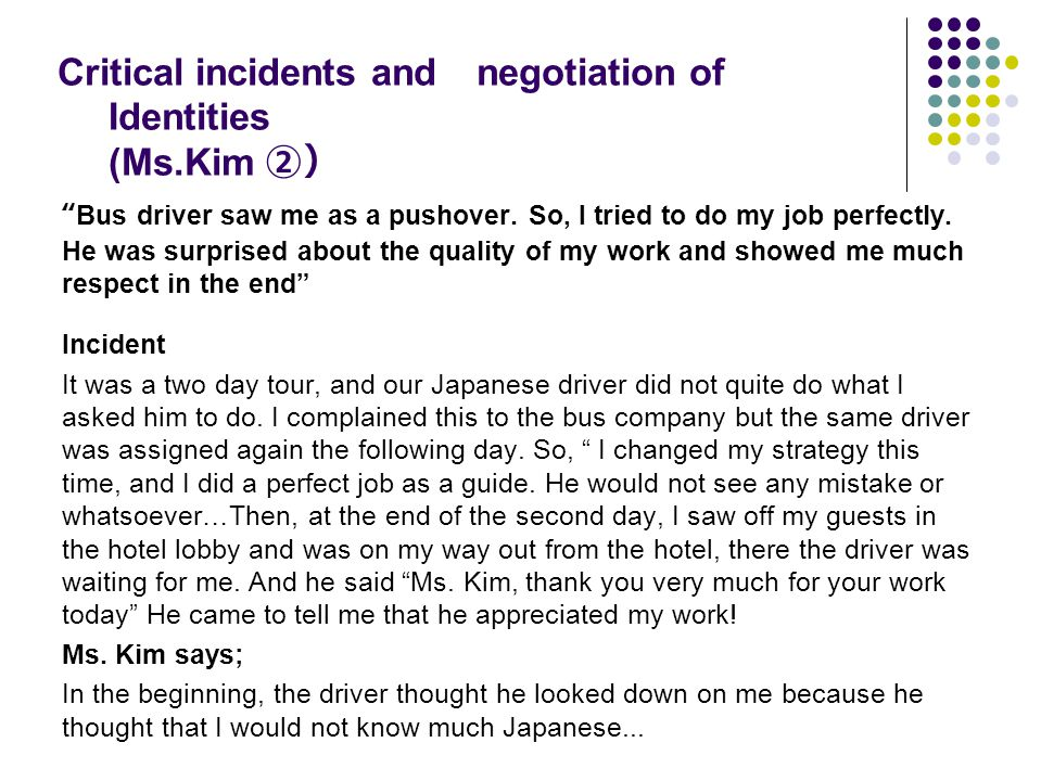 Critical incidents and negotiation of Identities (Ms.Kim ②) Bus driver saw me as a pushover.