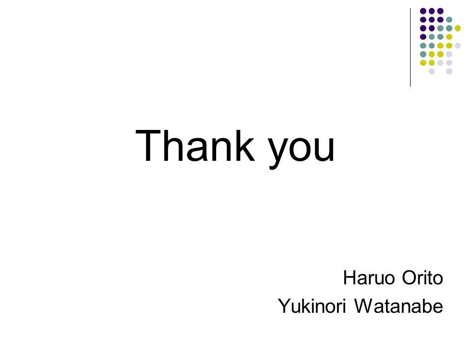 Thank you Haruo Orito Yukinori Watanabe