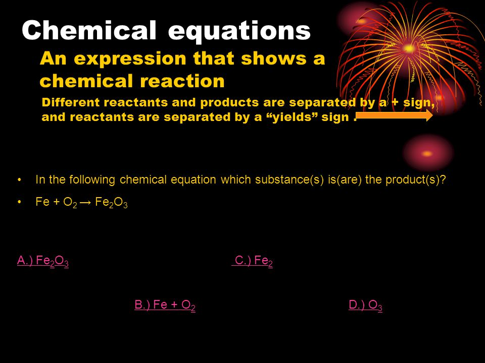 Chemical Reactions: The changing of substances into other substances by breaking old bonds and forming new bonds.