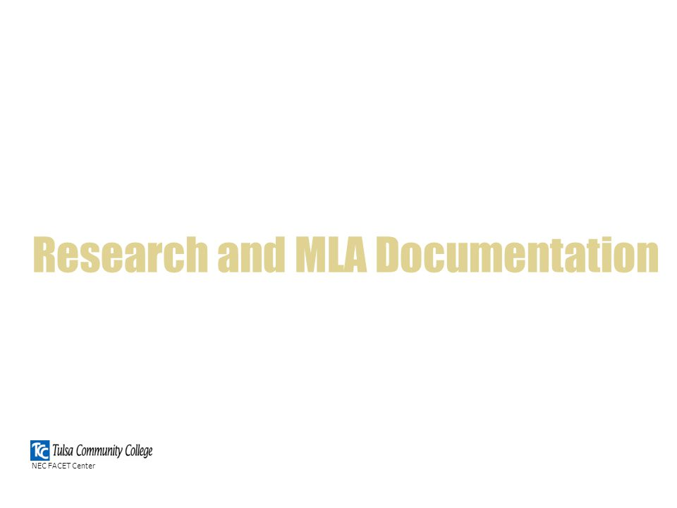Research and MLA Documentation NEC FACET Center