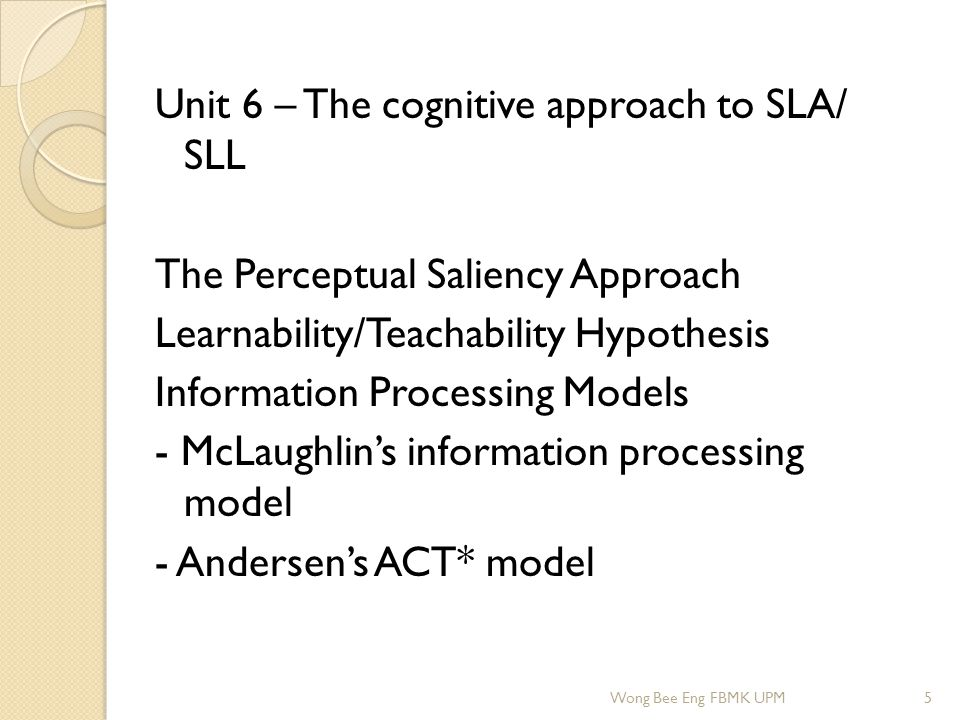 Unit 7 – The role of universal grammar in SLA/ SLL Wong Bee Eng FBMK UPM6