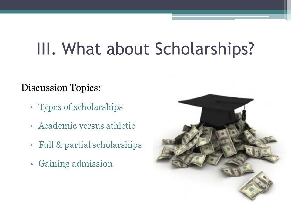 III. What about Scholarships.