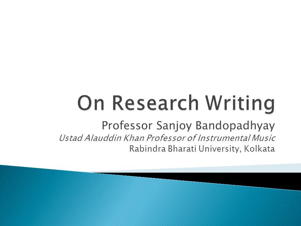 Professor Sanjoy Bandopadhyay Ustad Alauddin Khan Professor of Instrumental Music Rabindra Bharati University, Kolkata
