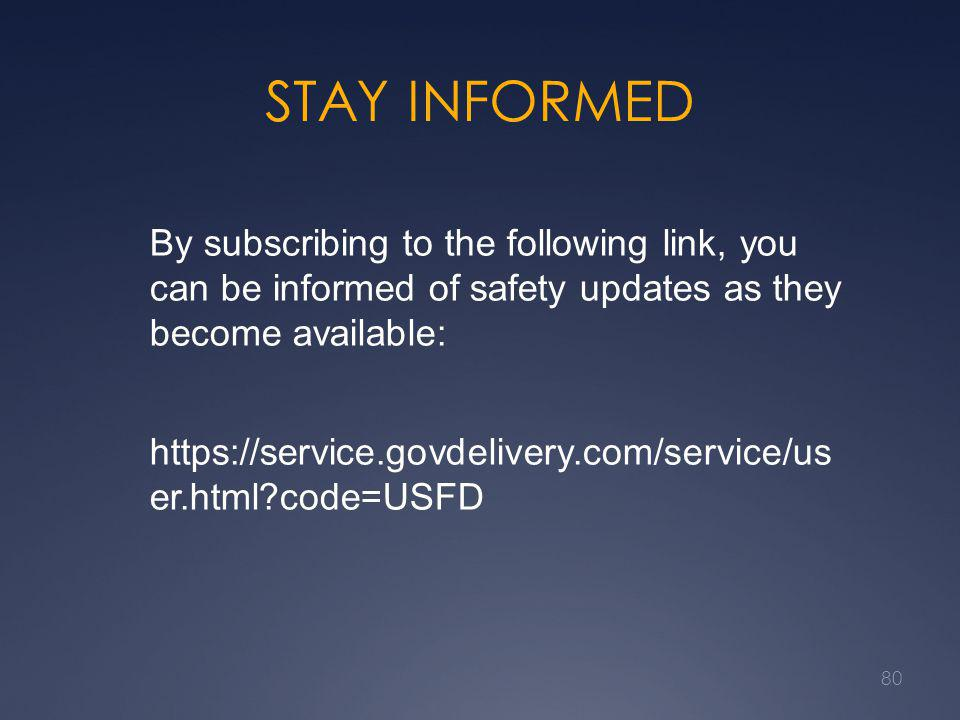STAY INFORMED By subscribing to the following link, you can be informed of safety updates as they become available: https://service.govdelivery.com/se
