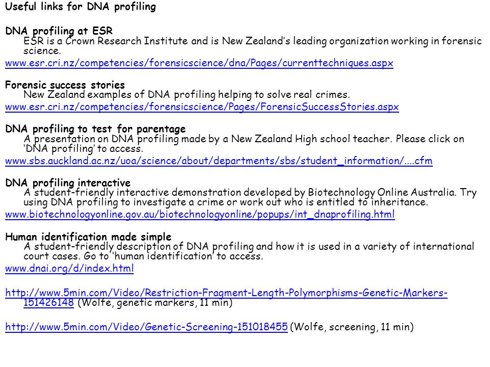 Useful links for DNA profiling DNA profiling at ESR ESR is a Crown Research Institute and is New Zealand's leading organization working in forensic science.