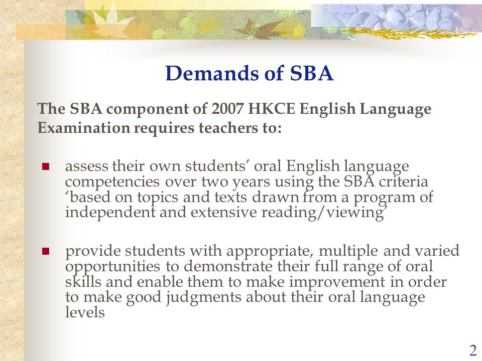 2 assess their own students' oral English language competencies over two years using the SBA criteria 'based on topics and texts drawn from a program