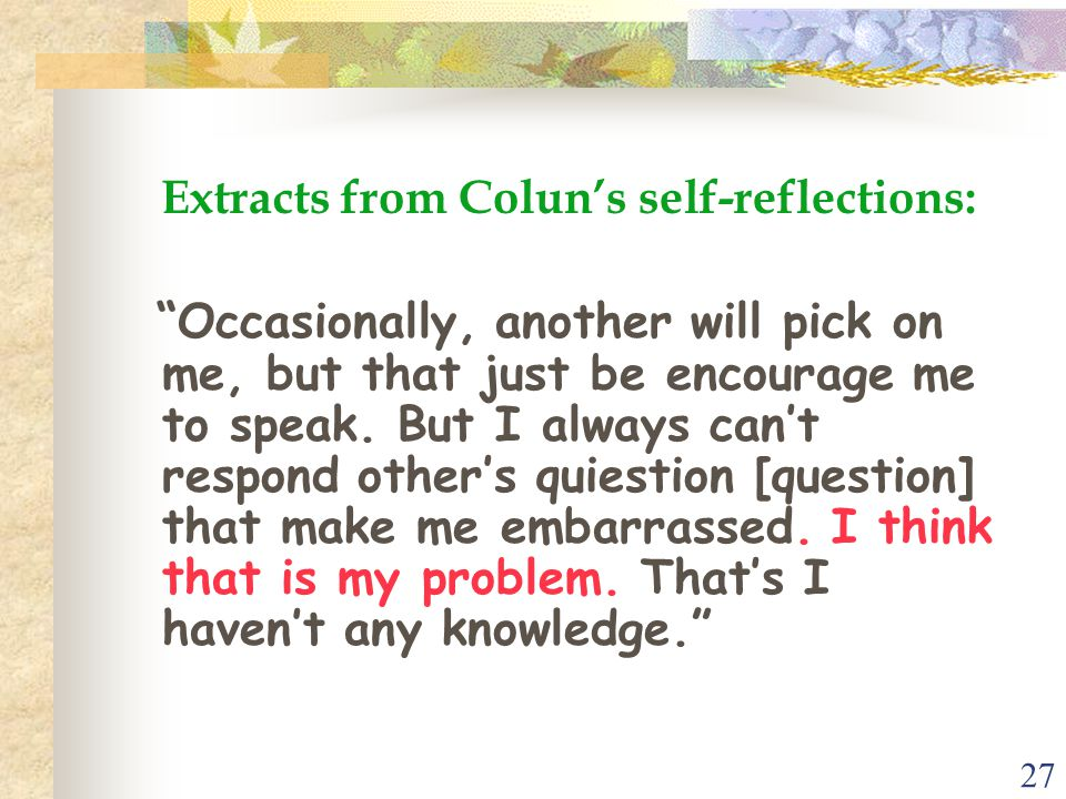 """27 Extracts from Colun's self-reflections: """"Occasionally, another will pick on me, but that just be encourage me to speak. But I always can't respond"""