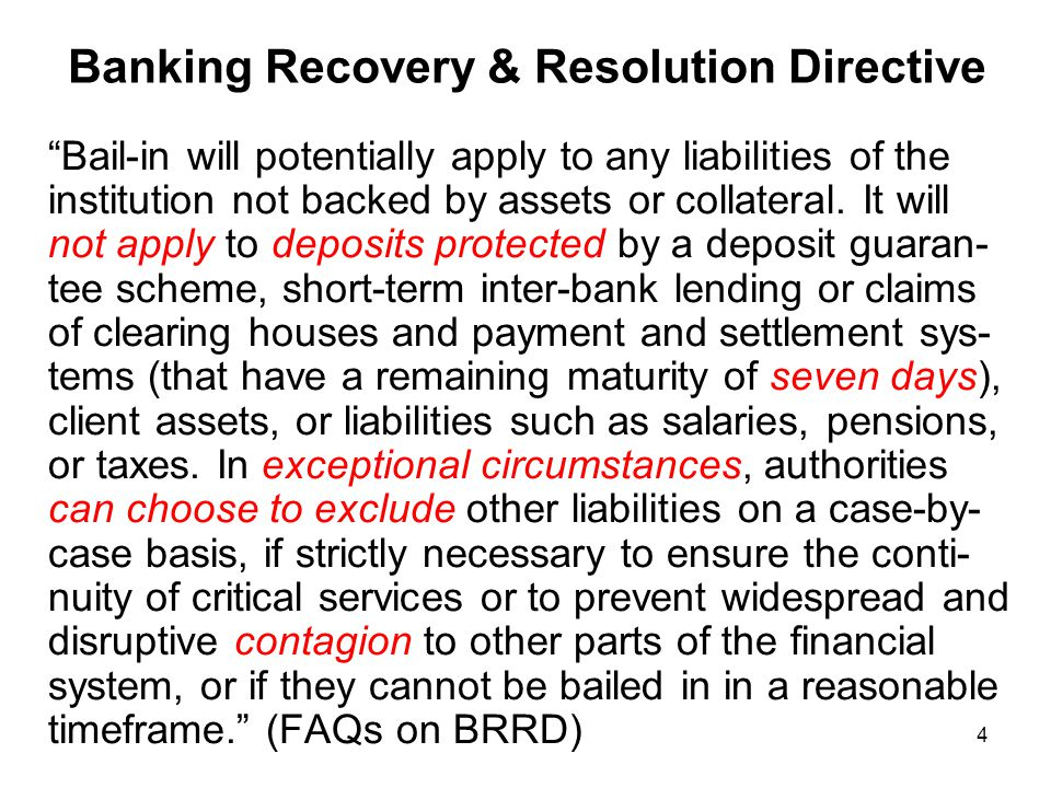 5 Banking Recovery & Resolution Directive The write down will follow the ordinary allocation of losses and ranking in insolvency.
