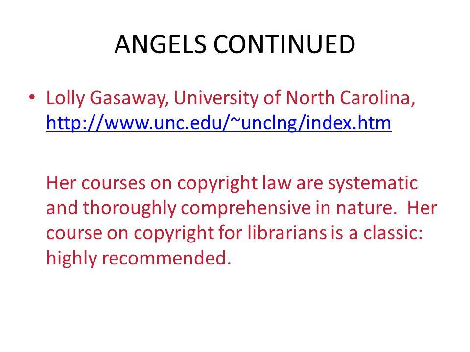 ANGELS CONTINUED Lolly Gasaway, University of North Carolina, http://www.unc.edu/~unclng/index.htm http://www.unc.edu/~unclng/index.htm Her courses on